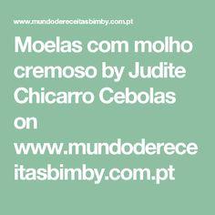 Moelas com molho cremoso by Judite Chicarro Cebolas  on www.mundodereceitasbimby.com.pt