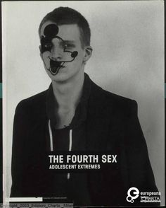 The fourth sex. Adolescent Extremes