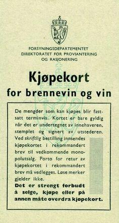 Rasjoneringskort fra begynnelsen av 1940-tallet: Rasjonen var på én flaske brennevin eller vin i måneden for personer over 21 år. Fra mars 1942 ble det bestemt at denne kvoten bare kunne tas ut annenhver måned, og denne ordningen ble opprettholdt under resten av krigen.