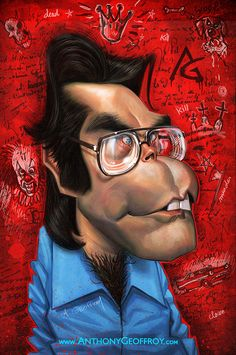Stephen King  FOLLOW THIS BOARD FOR GREAT CARICATURES OR ANY OF OUR OTHER CARICATURE BOARDS. WE HAVE A FEW SEPERATED BY THINGS LIKE ACTORS, MUSICIANS, POLITICS. SPORTS AND MORE...CHECK 'EM OUT!!