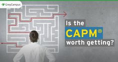 Are you planning for Certified Associate in Project Management (CAPM)®? Are you doubtful to invest in this certification? Well, here you will have all your questions answered. The eligibility criteria, the prospect and more. Know every detail of the certification before you enroll.  http://www.greycampus.com/blog/project-management/is-the-capm-worth-getting
