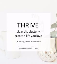 "Thrive is 30 days of simple, actionable tasks designed to take you from cluttered and confused to living a curated life filled with purpose and joy.""If you're not obsessed with your life, change it."""