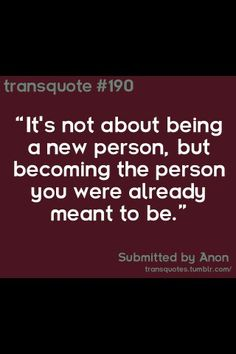 for all the people who are trans, or trans fluid, or wanna be trans, or who is trans, or who just likes looking at trans quotes Transgender Pictures, Transgender Tips, Country Boys, Trans Gender, Genderqueer, My Guy, Picture Quotes, Inspirational Quotes, Positivity