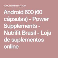 Android 600 (60 cápsulas) - Power Supplements - Nutrifit Brasil - Loja de suplementos online