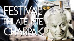 Festival Philatéliste de Gardanne, le timbre Georges CHARPAK