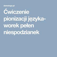 Ćwiczenie pionizacji języka- worek pełen niespodzianek