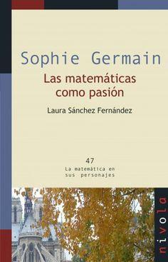 Sophie Germain. Las matemáticas como pasión. Un libro de Laura Sánchez Fernández Carl Friedrich, Science Books, Reading Time, Book Lists, Maths, Films, Texts, Math Books, Science