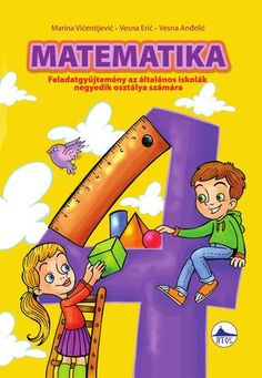Matematika, feladatgyüjtemény IV Book for primary schooll Book Cover Design, Book Design, School Newspaper, Teaching Math, Teaching Ideas, Primary School, Mathematics, Bart Simpson, Author