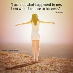 Rape / sexual abuse survivor quote. I am not what happened to me, I am what I choose to become.
