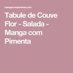 Tabule de Couve Flor - Salada - Manga com Pimenta