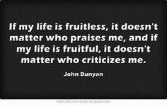 christian quotes | John Bunyan quotes | fruitfulness | pleasing God not man