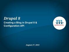 Drupal 8: Creating a Blog & Configuration API