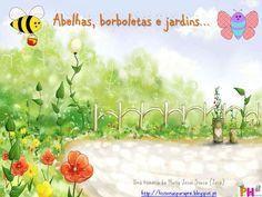 Em todos os jardins há borboletas e abelhas... até nos jardins de infância ;-)