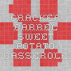 Cracker Barrel Sweet Potato Casserole
