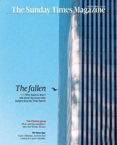 Today we'll be posting a series of magazine covers from last year's 10th anniversary of 9/11.  The Sunday Times Magazine, September 4, 2011. Art director: Alyson Waller.