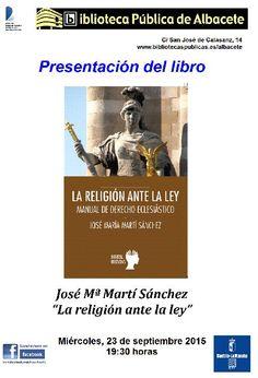 """#actividadesbiblioteca Presentación del libro de José Mª Martí Sánchez """"La religión ante la ley"""". Miércoles, 23 de septiembre 2015 19:30 horas"""