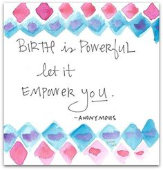 """Blooma Love Note """"Birth is powerful. Let it empower you."""" — Anonymous From . Doula Quotes, Birth Quotes, Pregnancy Affirmations, Birth Affirmations, Positive Affirmations, Birth Doula, Baby Birth, Baby Baby, Mantra"""