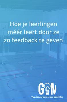 Wil je meer uit je leerlingen halen tijdens je gymles? Geef dan ook eens op deze wijze feedback; het zorgt er voor dat leerlingen zich bewuster zijn van het aan te leren onderdeel!