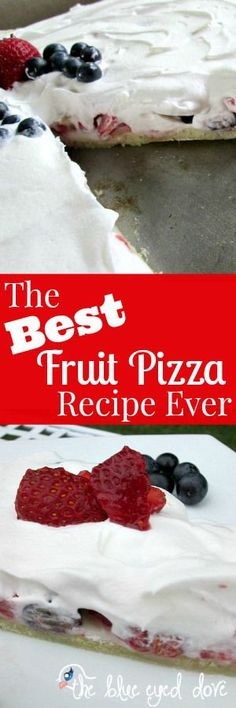 Not just any Fruit Pizza Recipe this is the Best Fruit Pizza Recipe Ever! theblueeyeddove.com
