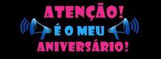 Atenção... É o meu Aniversário!!! #felicidades #feliz_aniversario #parabens