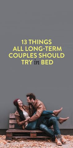 13 Things All Long-Term Couples Should Try In Bed