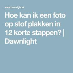 Hoe kan ik een foto op stof plakken in 12 korte stappen? | Dawnlight