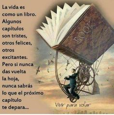 La vida es como un libro 🌺 Spanish Memes, Spanish Quotes, Positive Attitude, Positive Thoughts, Motivational Phrases, Inspirational Quotes, Beautiful Places Quotes, Famous Quotes, Best Quotes