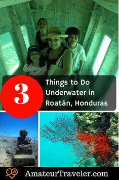 3 Things to Do Underwater in Roatán, Honduras - Amateur Traveler Honduras Travel, Thailand Travel, Asia Travel, Backpacking South America, Backpacking Europe, Roatan, Boat Tours, Caribbean Cruise, Summer Travel