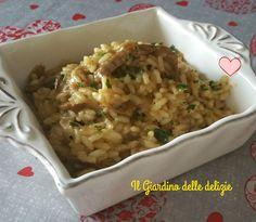 Il risotto ai porcini è un delizioso primo piatto, sempre gradito a tutti, non stanca mai, arricchito dal grana ha una marcia in più