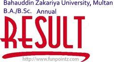 BZU MultanB.A/B.Sc Result 2017 is available here. Students can check their Bahauddin Zakariya University Multan B.A/B.Sc Result 2017 online on funpointz..