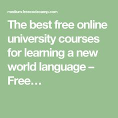 The best free online university courses for learning a new world language – Free…