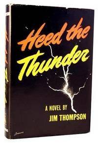 Heed the Thunder, by Jim Thompson..  New York: Greenberg, 1946. First Printing of the First Edition, Author's second novel. Book and dust jacket in fine condition.. Illus. by Bowman.  Listed by Idler Fine Books.  #firstedition