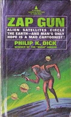 "Philip K. Dick - ""The Zap Gun"""