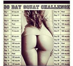Do you want a bigger butt in 30 days. 30 Day Butt Challenge !  Just do as many squats as it says each day.
