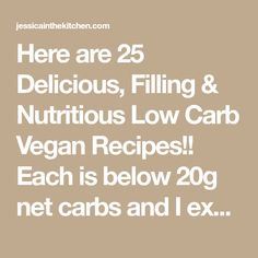 Here are 25 Delicious, Filling & Nutritious Low Carb Vegan Recipes!! Each is below 20g net carbs and I explain what low carb is! Low Carb Recipes, Vegetarian Recipes, Keto, Foods, Low Carb, Food Food, Food Items, Low Calorie Recipes, Vegetable Dip Recipes