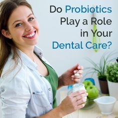 Probiotics may be good not only for our digestive system, but for our oral health as well. This post explains the latest details.