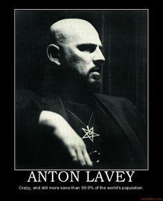 ANTON LAVEY~ Crazy, but still saner than 99% of the population!