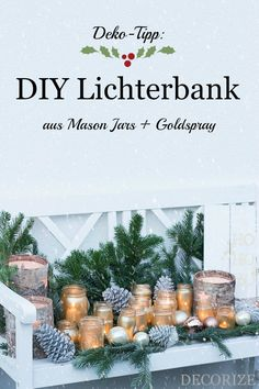 DIY Lichterbank zu Weihnachten - New Ideas 1st Christmas, Christmas Crafts, Christmas Decorations, Xmas, Table Decorations, Deco Floral, Winter Garden, Home Decor Accessories, Place Card Holders