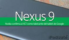 HTC Confirmado Como Fabricante del Nexus 9 de Google