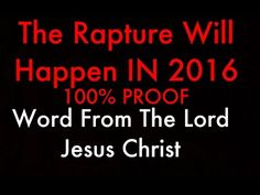 RAPTURE ABSOLUTELY IN 2016!!MUST WATCH!!WORD FROM THE LORD!! - YouTube