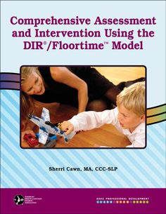 Comprehensive Assessment and Intervention Using the DIR/Floortime Model. This program emphasizes the importance of relating, communicating, and thinking for the whole child within the context of human relationships for children with autism spectrum disorders (infancy–adolescence) and other related neurological and sensory challenges.