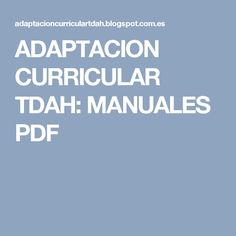 ADAPTACION CURRICULAR TDAH: MANUALES PDF School Info, English Resources, School Counseling, Summer School, Happy Kids, Adhd, English Class, Special Education, Classroom Management