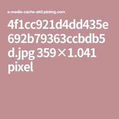 4f1cc921d4dd435e692b79363ccbdb5d.jpg 359×1.041 pixel