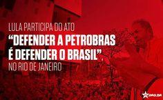 Ato público na cidade do Rio de Janeiro, em 24.02.2015, com a presença de Lula, em defesa da Petrobras e do regime de partilha do pré-sal, e contra o entreguismo e a manipulação da asquerosa imprensa direitista e dos privilegiados setores antinacionais de sempre, na nossa História Republicana.