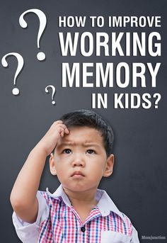 How To Improve Working Memory In Kids? read our post to learn more about working memory, what it is, and what you can do to help your child. #Parenting
