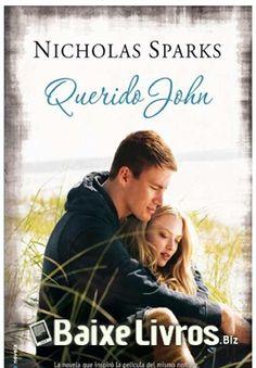 """Download do Livro Querido John por Nicholas Sparks em PDF, EPUB e MOBI. """"Querido John"""", dizia a carta que partiu um coração e transformou duas vidas para se"""