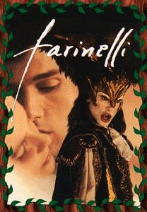 Farinelli is a 1994 biographical film about the life and career of the Italian opera singer Farinelli, considered one of the greatest castrato singers of all time. It stars Stefano Dionisi as Farinelli and was directed by the Belgian director Gérard Corbiau.