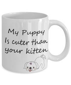 My puppy is cuter than your kitten!  new release from the Golden Labyrinth shop of novelty mugs and T shirts at GearBubble