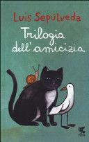 Trilogia dell'amicizia @Luis Sepúlveda