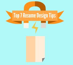 Top 7 Design Tips for Your Resume